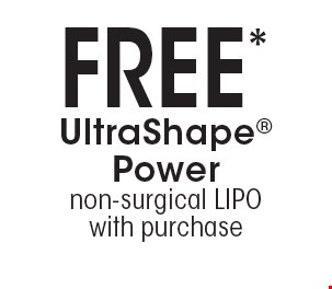 Free* UltraShape Power non-surgical LIPO with purchase