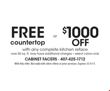 Free countertop Or $1000 off with any complete kitchen reface over 50 sq. ft. may have additional charges - select colors only. With this offer. Not valid with other offers or prior services. Expires 12-8-17.