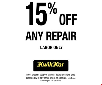 15% Off Any Repair labor Only. Must present coupon. Valid at listed locations only. Not valid with any other offers or specials. Limit one coupon per car per visit.