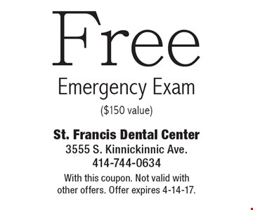 Free Emergency Exam ($150 value). With this coupon. Not valid with other offers. Offer expires 4-14-17.