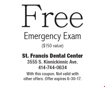 Free Emergency Exam ($150 value). With this coupon. Not valid with other offers. Offer expires 6-30-17.