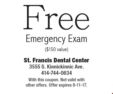 Free Emergency Exam ($150 value). With this coupon. Not valid with other offers. Offer expires 8-11-17.