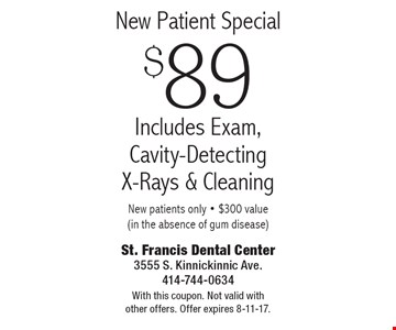 New Patient Special - $89 Includes Exam, Cavity-Detecting X-Rays & Cleaning (in the absence of gum disease). New patients only. $300 value. With this coupon. Not valid with other offers. Offer expires 8-11-17.