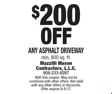 $200 Off Any Asphalt Driveway min. 800 sq. ft.. With this coupon. May not be combined with other offers. Not valid with any other offers or discounts. Offer expires 9-8-17.