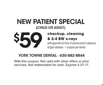$59 checkup, cleaning & 2-4 BW x-rays with payment at time of service and in absence of gum disease. 1 coupon per family. With this coupon. Not valid with other offers or prior services. Not redeemable for cash. Expires 4-21-17.