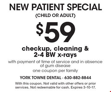 $59 checkup, cleaning & 2-4 BW x-rays with payment at time of service and in absence of gum disease. One coupon per family. With this coupon. Not valid with other offers or prior services. Not redeemable for cash. Expires 3-10-17.
