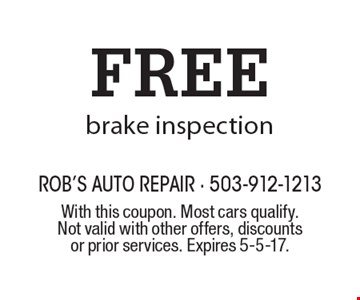 FREE brake inspection. With this coupon. Most cars qualify. Not valid with other offers, discounts or prior services. Expires 5-5-17.