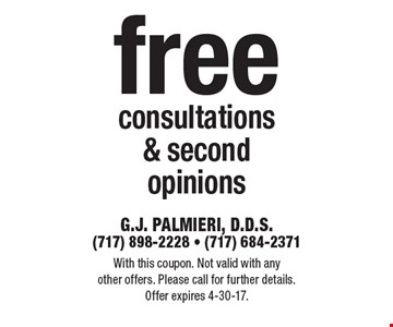Free consultations & second opinions. With this coupon. Not valid with any other offers. Please call for further details. Offer expires 4-30-17.
