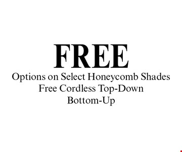 FREE Options on Select Honeycomb Shades Free Cordless Top-Down Bottom-Up.
