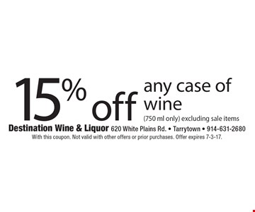 15% off any case of wine (750 ml only). excluding sale items. With this coupon. Not valid with other offers or prior purchases. Offer expires 7-3-17.