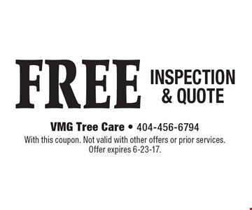 FREE INSPECTION & QUOTE. With this coupon. Not valid with other offers or prior services. Offer expires 6-23-17.