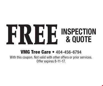 FREE INSPECTION & QUOTE. With this coupon. Not valid with other offers or prior services. Offer expires 8-11-17.
