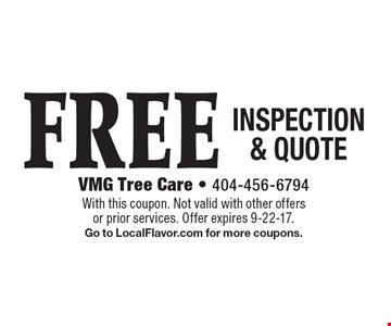FREE INSPECTION & QUOTE. With this coupon. Not valid with other offers or prior services. Offer expires 9-22-17. Go to LocalFlavor.com for more coupons.