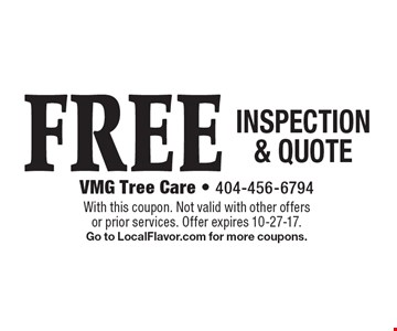 FREE INSPECTION & QUOTE. With this coupon. Not valid with other offers or prior services. Offer expires 10-27-17. Go to LocalFlavor.com for more coupons.