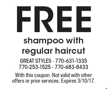 Free shampoo with regular haircut. With this coupon. Not valid with other offers or prior services. Expires 3/10/17.