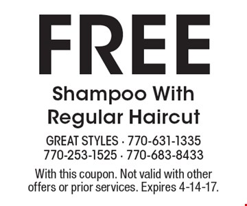Free Shampoo With Regular Haircut. With this coupon. Not valid with other offers or prior services. Expires 4-14-17.