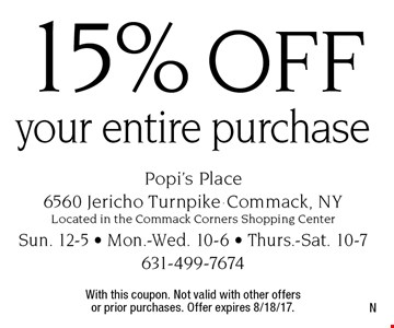 15% off your entire purchase. With this coupon. Not valid with other offers or prior purchases. Offer expires 8/18/17.