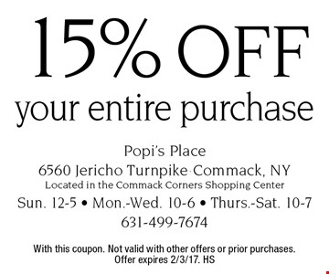 15% off your entire purchase. With this coupon. Not valid with other offers or prior purchases.Offer expires 2/3/17. HS