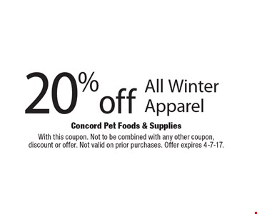 20% off All Winter Apparel. With this coupon. Not to be combined with any other coupon,discount or offer. Not valid on prior purchases. Offer expires 4-7-17.