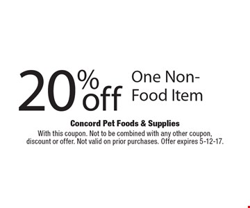 20% off One Non-Food Item. With this coupon. Not to be combined with any other coupon,discount or offer. Not valid on prior purchases. Offer expires 5-12-17.