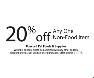 20% off Any One Non-Food Item. With this coupon. Not to be combined with any other coupon,discount or offer. Not valid on prior purchases. Offer expires 3-17-17.