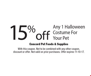 15% off Any 1 Halloween Costume For Your Pet. With this coupon. Not to be combined with any other coupon,discount or offer. Not valid on prior purchases. Offer expires 11-10-17.