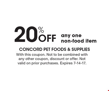 20% off any one non-food item. With this coupon. Not to be combined with any other coupon, discount or offer. Not valid on prior purchases. Expires 7-14-17.