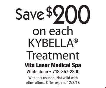 Save $200 on each KYBELLA Treatment. With this coupon. Not valid with other offers. Offer expires 12/8/17.