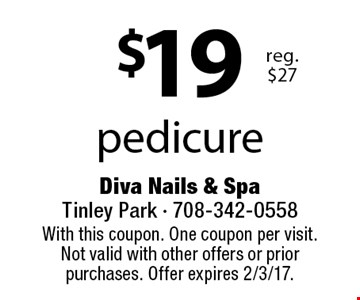 $19 pedicure reg. $27. With this coupon. One coupon per visit. Not valid with other offers or prior purchases. Offer expires 2/3/17.