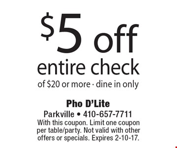 $5 off entire check of $20 or more, dine in only. With this coupon. Limit one coupon per table/party. Not valid with other offers or specials. Expires 2-10-17.