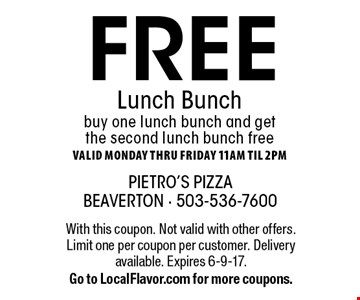 free Lunch Bunch buy one lunch bunch and get the second lunch bunch free Valid Monday thru FridaY 11am til 2pm. With this coupon. Not valid with other offers. Limit one per coupon per customer. Delivery available. Expires 6-9-17.Go to LocalFlavor.com for more coupons.