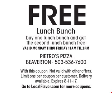 Free Lunch Bunch. Buy one lunch bunch and get the second lunch bunch freeValid Monday thru FridaY 11am til 2pm. With this coupon. Not valid with other offers. Limit one per coupon per customer. Delivery available. Expires 8-11-17. Go to LocalFlavor.com for more coupons.
