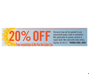 20% off free installation & we pay the sales tax!