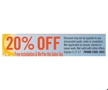 20% Off, Free Instillation & We Pay The Sales Tax