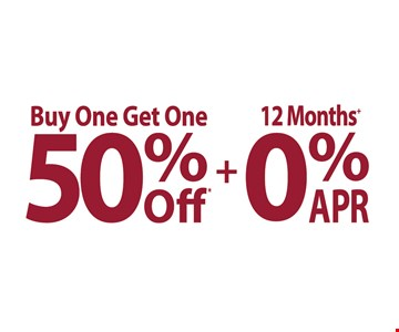 Buy One Get One 50% off Plus 0% APR for 12 Months