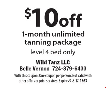 $10 off 1-month unlimited tanning package. Level 4 bed only. With this coupon. One coupon per person. Not valid with other offers or prior services. Expires 9-8-17. 1563