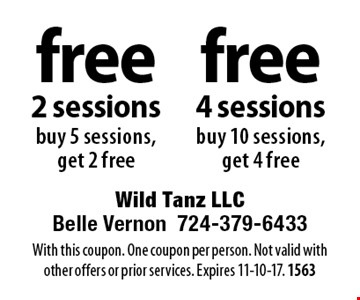 Free 4 sessions - buy 10 sessions, get 4 free. Free 2 sessions - Buy 5 sessions, get 2 free. With this coupon. One coupon per person. Not valid with other offers or prior services. Expires 11-10-17. 1563