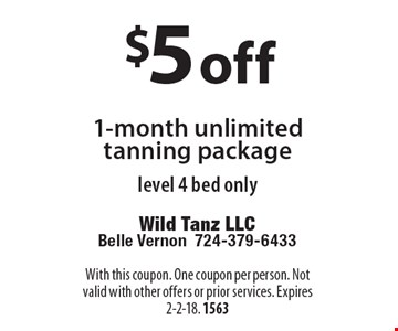 $5 off 1-month unlimited tanning package level 4 bed only. With this coupon. One coupon per person. Not valid with other offers or prior services. Expires 2-2-18. 1563