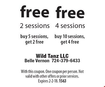 free 2 sessions buy 5 sessions, get 2 free. free 4 sessions buy 10 sessions, get 4 free.  With this coupon. One coupon per person. Not valid with other offers or prior services. Expires 2-2-18. 1563