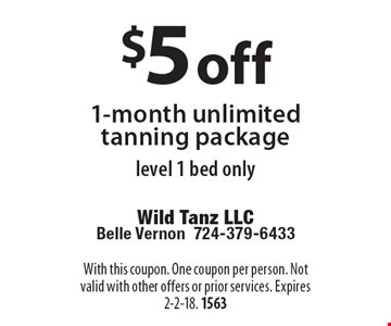 $5 off 1-month unlimited tanning package level 1 bed only. With this coupon. One coupon per person. Not valid with other offers or prior services. Expires 2-2-18. 1563
