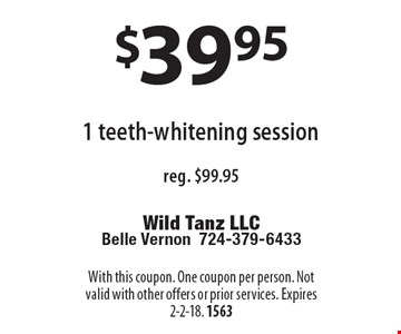 $39.95 1 teeth-whitening session reg. $99.95. With this coupon. One coupon per person. Not valid with other offers or prior services. Expires 2-2-18. 1563