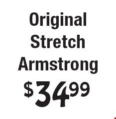 $34.99 Original Stretch Armstrong.