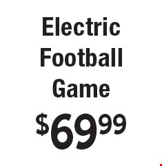 $69.99 Electric Football Game.