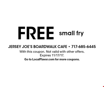 free small fry. With this coupon. Not valid with other offers. Expires 11/17/17.Go to LocalFlavor.com for more coupons.
