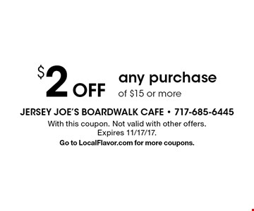 $2 Off any purchase of $15 or more. With this coupon. Not valid with other offers. Expires 11/17/17.Go to LocalFlavor.com for more coupons.