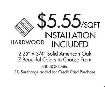 $5.55/Sq. Ft. Installation Included 2.25