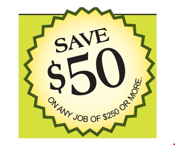 Save $50 On Any Job Of $250 Or More