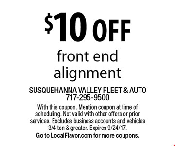 $10 off front end alignment. With this coupon. Mention coupon at time of scheduling. Not valid with other offers or prior services. Excludes business accounts and vehicles 3/4 ton & greater. Expires 9/24/17. Go to LocalFlavor.com for more coupons.