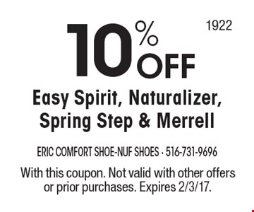 10% OFF Easy Spirit, Naturalizer, Spring Step & Merrell. With this coupon. Not valid with other offers or prior purchases. Expires 2/3/17.