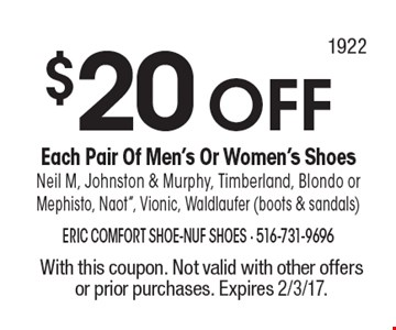 $20 OFF Each Pair Of Men's Or Women's Shoes. Neil M, Johnston & Murphy, Timberland, Blondo or Mephisto, Naot